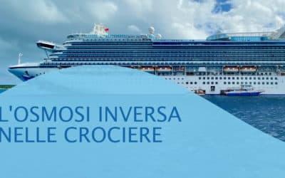 L'osmosi inversa nelle crociere: l'acqua potabile nelle navi nel pieno rispetto dell'oceano